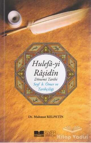 Siyer Yayınları - Hulefa-yi Raşidin - Dönemi Tarihi