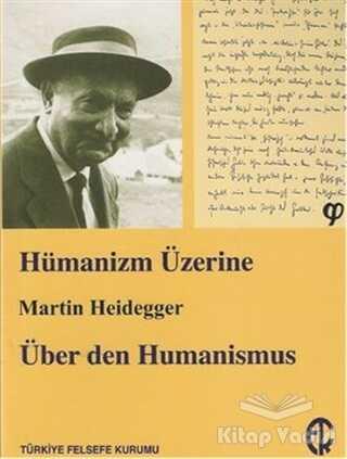 Türkiye Felsefe Kurumu - Hümanizm Üzerine