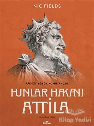 Kronik Kitap - Hunlar Hakanı Attila