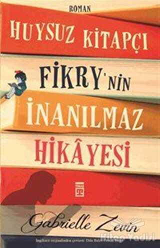 Timaş Yayınları - Huysuz Kitapçı Fikry'nin İnanılmaz Hikâyesi