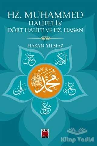 Elips Kitap - Hz. Muhammed Halifelik Dört Halife ve Hz. Hasan