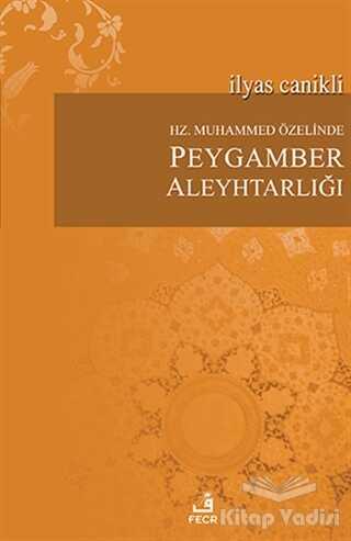 Fecr Yayınları - Hz. Muhammed Özelinde Peygamber Aleyhtarlığı
