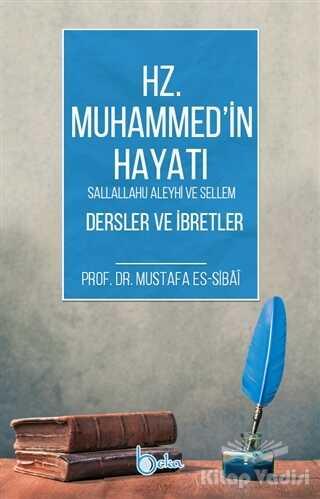 Beka Yayınları - Hz. Muhammed'in Hayatı Dersler ve İbretler