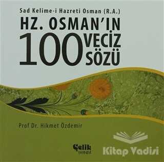 Çelik Yayınevi - Hz. Osman'ın 100 Veciz Sözü
