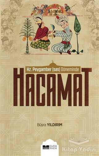 Siyer Yayınları - Hz. Peygamber (sas) Döneminde Hacamat