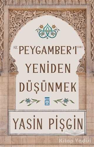 Timaş Yayınları - Hz. Peygamber'i Yeniden Düşünmek