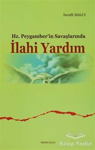 Ankara Okulu Yayınları - Hz. Peygamberin Savaşlarında İlahi Yardım