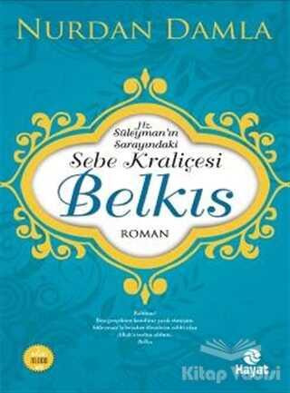 Hayat Yayınları - Hz. Süleyman'ın Sarayındaki Sebe Kraliçesi Belkıs