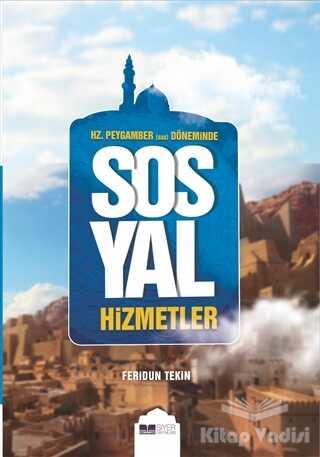 Siyer Yayınları - Hz.Peygamber (Sas) Döneminde Sosyal Hizmetler