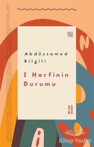 Ketebe Yayınları - I Harfinin Durumu