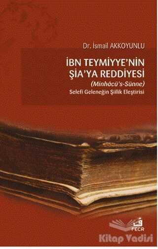 Fecr Yayınları - İbn Teymiyye'nin Şia'ya Reddiyesi (Minhacü's-Sünne)