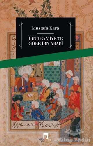 Dergah Yayınları - İbni Teymiye'ye Göre İbn Arabi