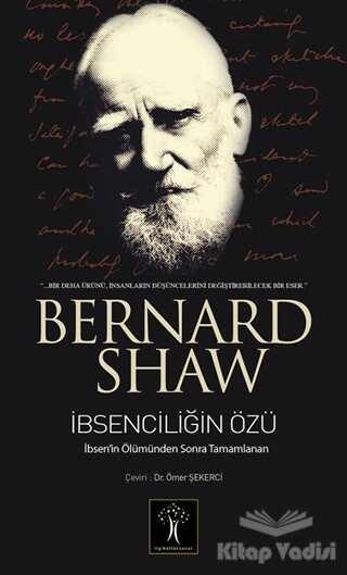 İlgi Kültür Sanat Yayınları - İbsenciliğin Özü