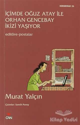 Can Yayınları - İçimde Oğuz Atay ile Orhan Gencebay İkizi Yaşıyor