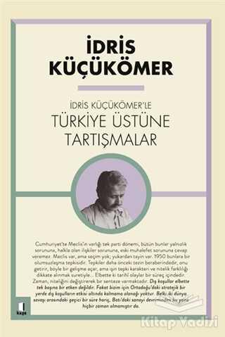 Kapı Yayınları - İdris Küçükömer'le Türkiye Üstüne Tartışmalar