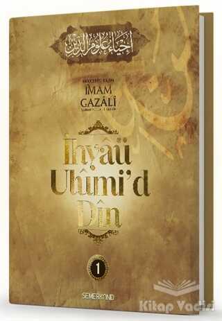 Semerkand Yayınları - İhyaü Ulumi'd Din 1.Cilt