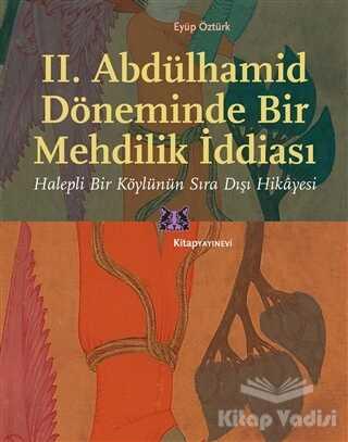 Kitap Yayınevi - II. Abdülhamid Döneminde Bir Mehdilik İddiası