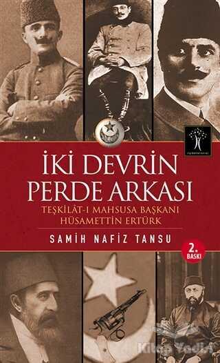 İlgi Kültür Sanat Yayınları - İki Devrin Perde Arkası