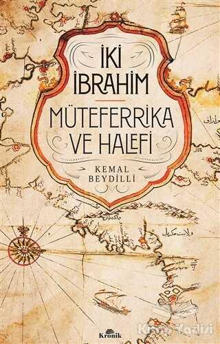 Kronik Kitap - İki İbrahim - Müteferrika ve Halefi
