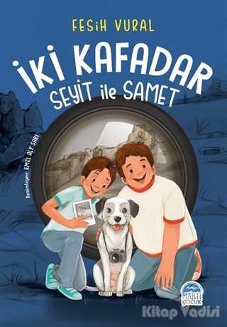 Martı Çocuk Yayınları - İki Kafadar - Seyit ile Samet