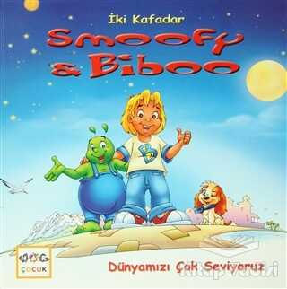 Nar Yayınları - İki Kafadar Smoofy ve Biboo: Dünyamızı Çok Seviyoruz