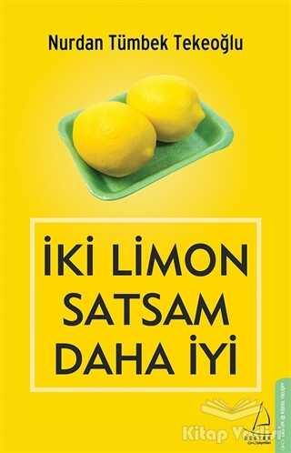 Destek Yayınları - İki Limon Satsam Daha İyi