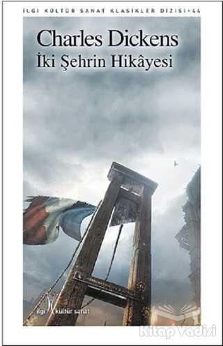 İlgi Kültür Sanat Yayınları - İki Şehrin Hikayesi