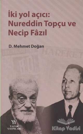 Yazar Yayınları - İki Yol Açıcı: Nureddin Topçu ve Necip Fazıl