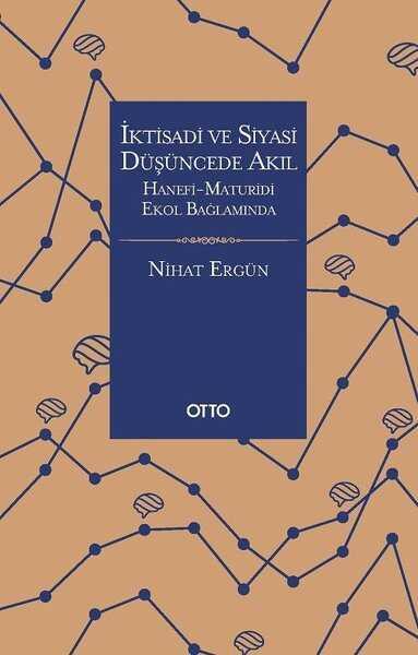 Otto Yayınları - İktisadi ve Siyasi Düşüncede Akıl