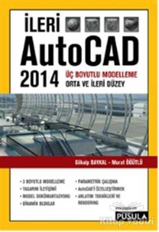 Pusula Yayıncılık - Özel Ürün - İleri AutoCAD 2014