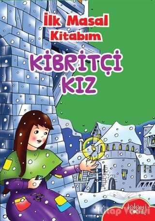 Koloni Çocuk - İlk Masal Kitabım - Kibritçi Kız