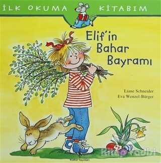 İş Bankası Kültür Yayınları - İlk Okuma Kitabım - Elif'in Bahar Bayramı