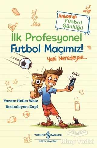 İş Bankası Kültür Yayınları - İlk Profesyonel Futbol Maçımız!