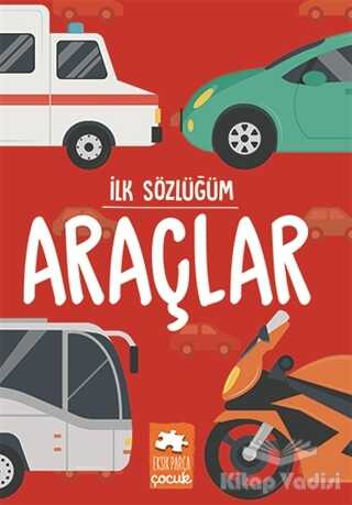 Eksik Parça Yayınları - İlk Sözlüğüm - Araçlar