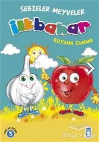 Timaş Çocuk - İlk Çocukluk - İlkbahar Boyama Zamanı - Sebzeler Meyveler