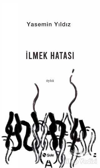 Şule Yayınları - İlmek Hatası