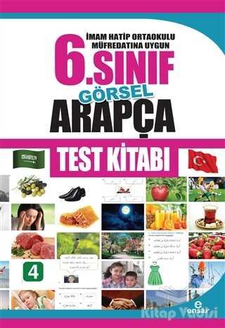 Ensar Neşriyat - İmam Hatip Ortaokulu Müfredatına Uygun 6. Sınıf Görsel Arapça Test Kitabı