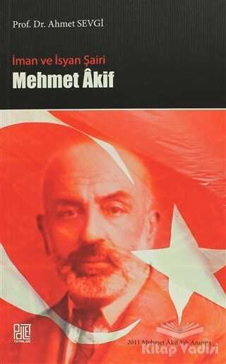 Palet Yayınları - İman ve İsyan Şairi Mehmet Akif