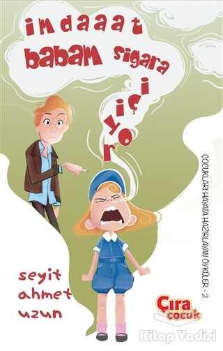 Çıra Çocuk Yayınları - İmdaaat Babam Sigara İçiyor