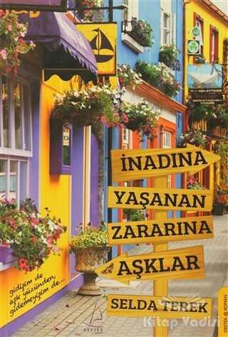 Destek Yayınları - İnadına Yaşanan Zararına Aşklar