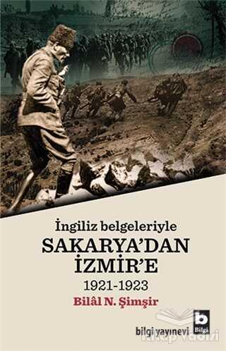 Bilgi Yayınevi - İngiliz Belgeleriyle Sakarya'dan İzmir'e