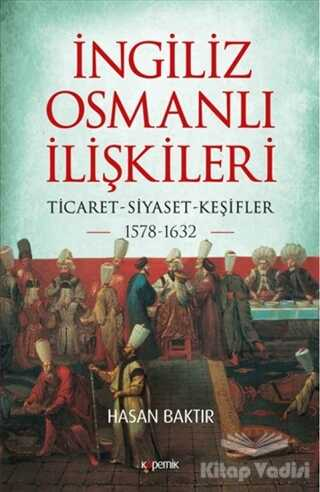 Kopernik Kitap - İngiliz-Osmanlı İlişkileri: 1578-1632