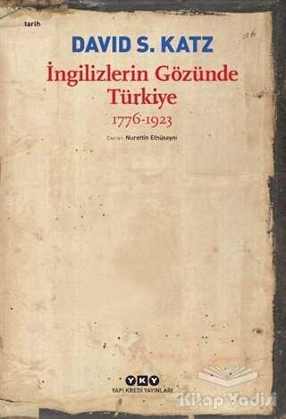 Yapı Kredi Yayınları - İngilizlerin Gözünde Türkiye 1776-1923
