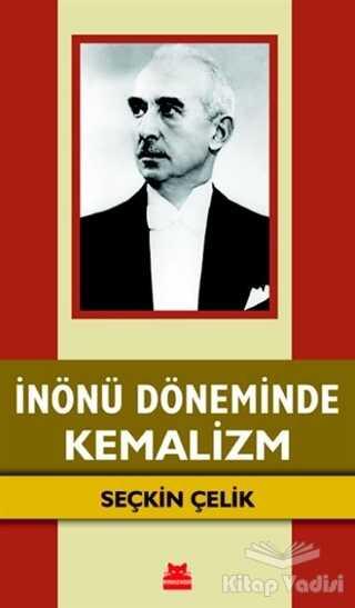 Kırmızı Kedi Yayınevi - İnönü Döneminde Kemalizm