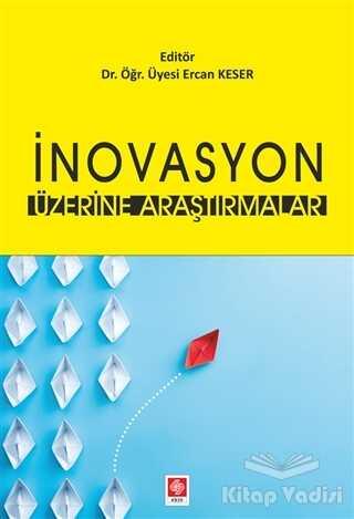Ekin Basım Yayın - Akademik Kitaplar - İnovasyon Üzerine Araştırmalar