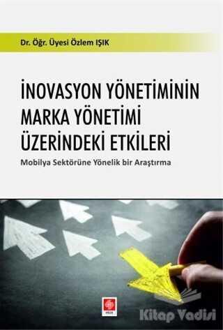 Ekin Basım Yayın - Akademik Kitaplar - İnovasyon Yönetiminin Marka Yönetimi Üzerindeki Etkileri