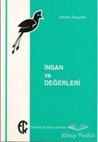 Türkiye Felsefe Kurumu - İnsan ve Değerleri