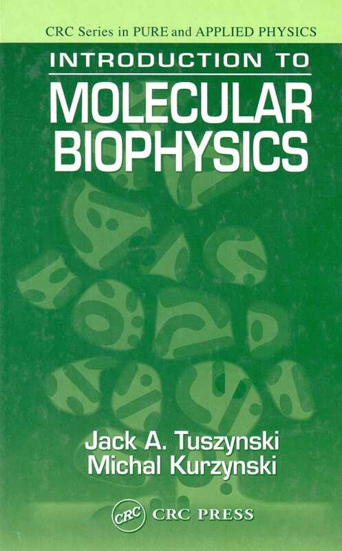 CRC Press - Introduction to Molecular Biophysics