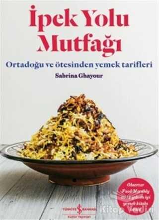 İş Bankası Kültür Yayınları - İpek Yolu Mutfağı