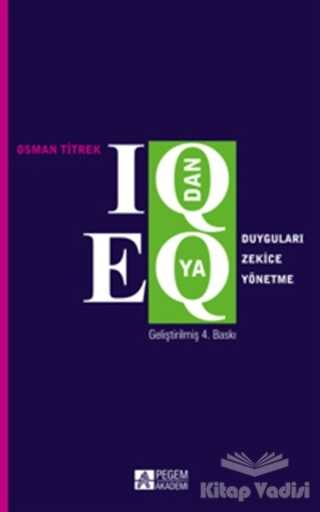 Pegem Akademi Yayıncılık - Akademik Kitaplar - IQ'dan EQ'ya Duyguları Zekice Yönetme